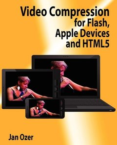 Video Compression for Flash, Apple Devices and HTML5 (Paperback)-cover