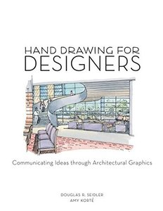 Hand Drawing for Designers: Communicating Ideas through Architectural Graphics (Paperback)