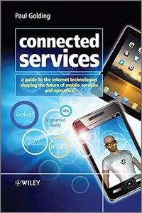 Connected Services: A Guide to the Internet Technologies Shaping the Future of Mobile Services and Operators (Hardcover)-cover