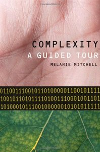 Complexity: A Guided Tour (Hardcover)