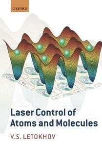 Laser Control of Atoms and Molecules (Paperback)-cover