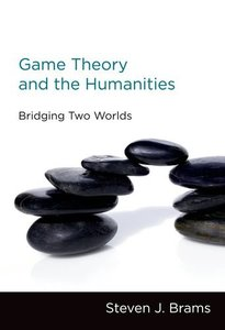 Game Theory and the Humanities: Bridging Two Worlds (Hardcover)