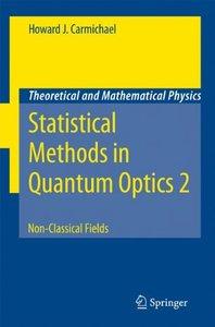 Statistical Methods in Quantum Optics 2: Non-Classical Fields (v. 2) (Hardcover)