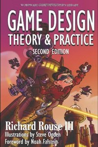 Game Design: Theory and Practice, 2/e (Paperback)
