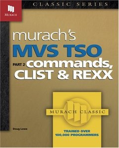 MVS TSO: Commands, CLIST & REXX (Part 2), 2/e (Paperback)