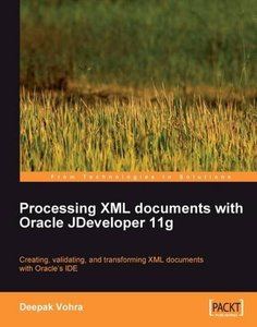 Processing XML documents with Oracle JDeveloper 11g (Paperback)