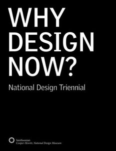 Why Design Now? National Design Triennial (Hardcover)