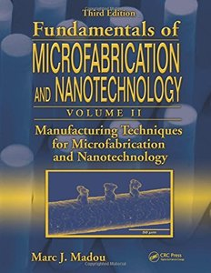 Fundamentals of Microfabrication and Nanotechnology, Volume II, 3/e (Hardcover)-cover