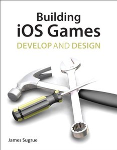 Building iOS 5 Games: Develop and Design (Paperback)-cover