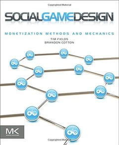 Social Game Design: Monetization Methods and Mechanics (Paperback)-cover