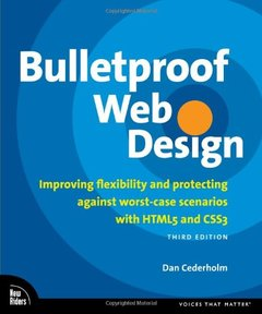 Bulletproof Web Design: Improving flexibility and protecting against worst-case scenarios with HTML5 and CSS3, 3/e (Paperback)-cover
