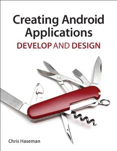 Creating Android Applications: Develop and Design (Paperback)-cover