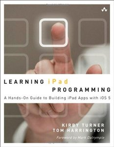 Learning iPad Programming: A Hands-on Guide to Building iPad Apps with iOS 5 (Paperback)-cover