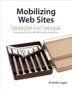 Mobilizing Web Sites: Strategies for Mobile Web Implementation (Paperback)