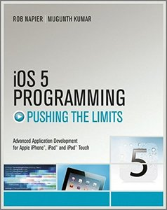 iOS 5 Programming Pushing the Limits, 2/e : Developing Extraordinary Mobile Apps for Apple iPhone, iPad, and iPod Touch (Paperback)-cover