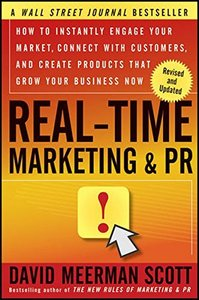 Real-Time Marketing and PR, Revised: How to Instantly Engage Your Market, Connect with Customers, and Create Products that Grow Your Business Now (Paperback)-cover