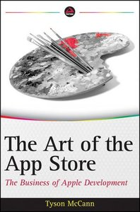 The Art of the App Store: The Business of Apple Development (Paperback)