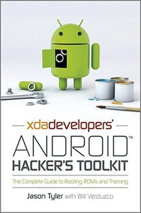 XDA Developers' Android Hacker's Toolkit: The Complete Guide to Rooting, ROMs and Theming (Paperback)-cover