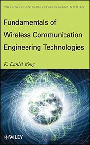 Fundamentals of Wireless Communication Engineering Technologies (Hardcover)