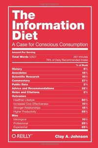 The Information Diet: A Case for Conscious Consumption (Hardcover)-cover