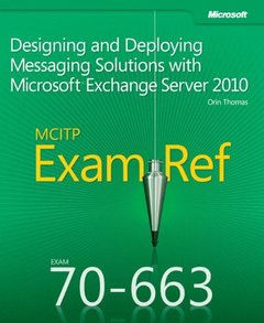 MCITP 70-663 Exam Ref: Designing and Deploying Messaging Solutions with Microsoft Exchange Server 2010 (Paperback)-cover