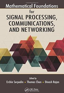 Mathematical Foundations for Signal Processing, Communications, and Networking (Hardcover)