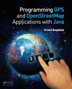 Programming GPS and OpenStreetMap Applications with Java: The RealObject Application Framework (Paperback)