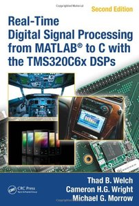 Real-Time Digital Signal Processing from MATLAB to C with the TMS320C6x DSPs, 2/e (Hardcover)-cover