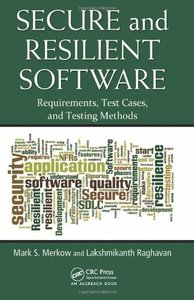 Secure and Resilient Software: Requirements, Test Cases, and Testing Methods (Hardcover)-cover