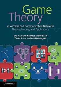 Game Theory in Wireless and Communication Networks: Theory, Models, and Applications (Hardcover)