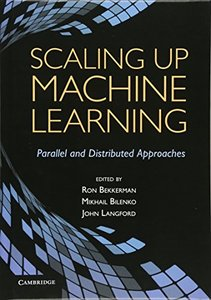 Scaling up Machine Learning: Parallel and Distributed Approaches (Hardcover)-cover
