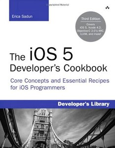 The iOS 5 Developer's Cookbook, 3/e : Core Concepts and Essential Recipes for iOS Programmers (Paperback)-cover
