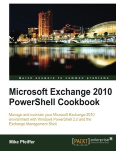 Microsoft Exchange 2010 PowerShell Cookbook-cover