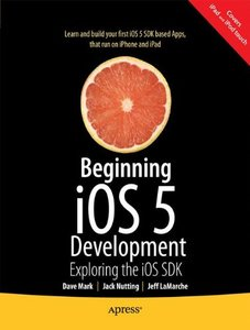 Beginning iOS 5 Development: Exploring the iOS SDK (Paperback)-cover