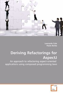 Deriving Refactorings for AspectJ: An approach to refactoring aspect-oriented applications using composed programming laws (Paperback)