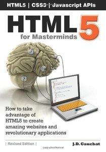 HTML5 for Masterminds: How to take advantage of HTML5 to create amazing websites and revolutionary applications (Paperback)-cover