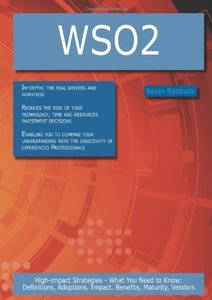 WSO2: High-impact Strategies - What You Need to Know: Definitions, Adoptions, Impact, Benefits, Maturity, Vendors (Paperback)-cover