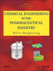Chemical Engineering in the Pharmaceutical Industry: R&D to Manufacturing (Hardcover)-cover
