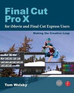 Final Cut Pro X for iMovie and Final Cut Express Users: Making the Creative Leap (Paperback)-cover