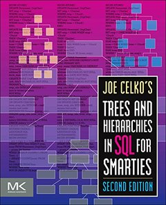 Joe Celko's Trees and Hierarchies in SQL for Smarties, 2/e (Paperback)