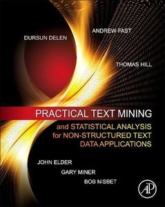 Practical Text Mining and Statistical Analysis for Non-structured Text Data Applications (Hardcover)-cover
