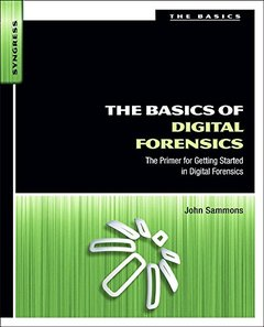 The Basics of Digital Forensics : The Primer for Getting Started in Digital Forensics (Paperback)-cover
