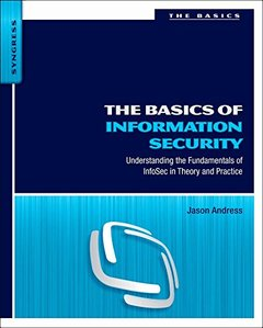 The Basics of Information Security: Understanding the Fundamentals of InfoSec in Theory and Practice (Paperback)-cover