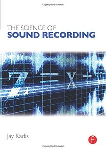 The Science of Sound Recording (Paperback)