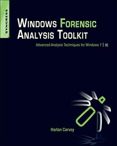 Windows Forensic Analysis Toolkit : Advanced Analysis Techniques for Windows 7, 3/e (Paperback)-cover