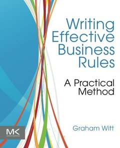 Writing Effective Business Rules (Paperback)