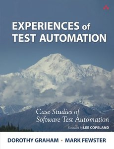 Experiences of Test Automation: Case Studies of Software Test Automation (Paperback)-cover