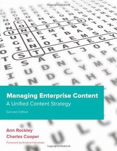 Managing Enterprise Content, 2/e : A Unified Content Strategy (Paperback)
