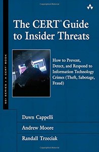 The CERT Guide to Insider Threats: How to Prevent, Detect, and Respond to Information Technology Crimes (Hardcover)-cover