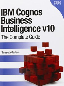 IBM Cognos Business Intelligence v10: The Complete Guide (Paperback)-cover